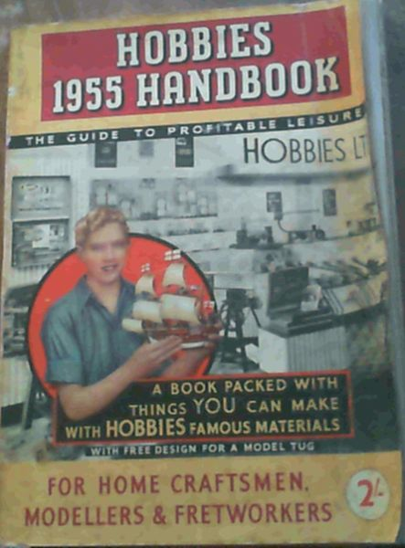 Image for Hobbies 1955 Handbook - The Guide to Profitable Leisure for Home Craftsmen, Modellers and Fretworkers
