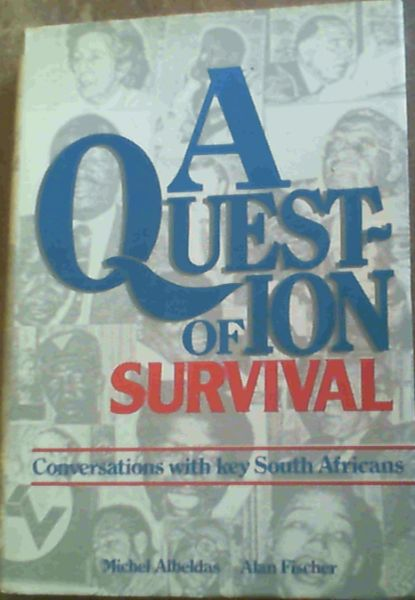 Image for A Question of survival: Conversations with key South Africans