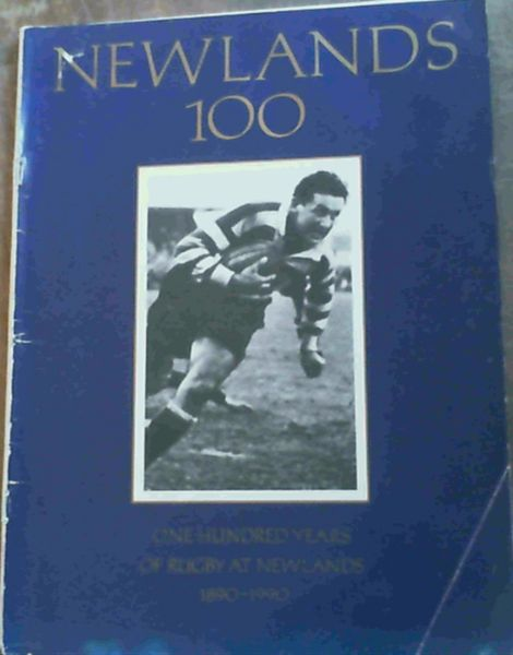 Image for Newlands 100 - One Hundred Years of Rugby at Newlands 1890 - 1990