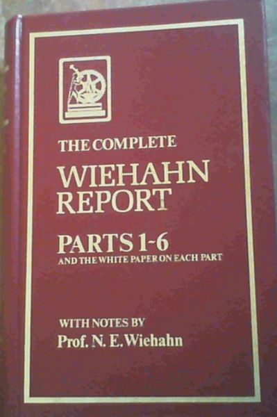 Image for The complete Wiehahn Report - Parts 1-6 and the white paper on each part. With notes by Prof N E Wiehahn
