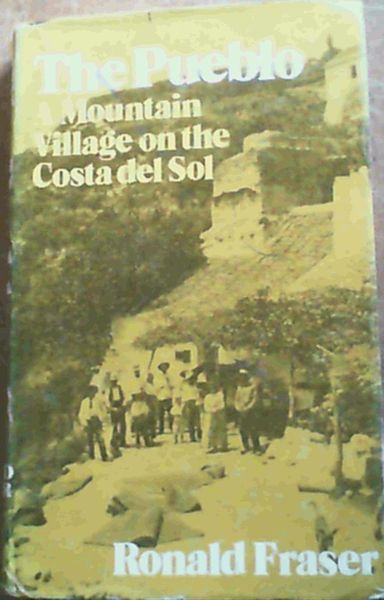 Image for The Pueblo : A Mountain Village on the Costa del Sol