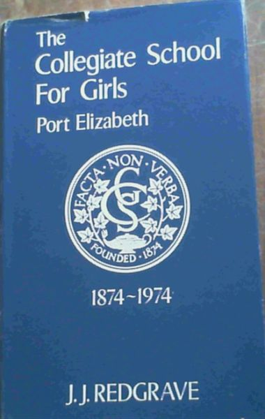 Image for The Collegiate School for Girls Port Elizabeth 1874 - 1974