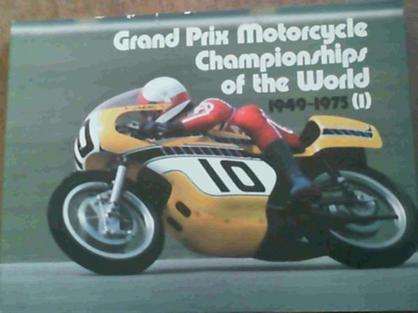 Image for Grand Prix Motorcycle Championships of the World 1949 - 1975