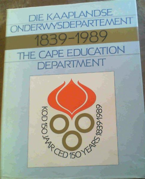 Image for Die Kaaplandse Onderwysdepartement / The Cape Education Department 1839 - 1989