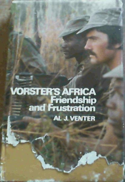 Image for Vorster's Africa: Friendship and frustration