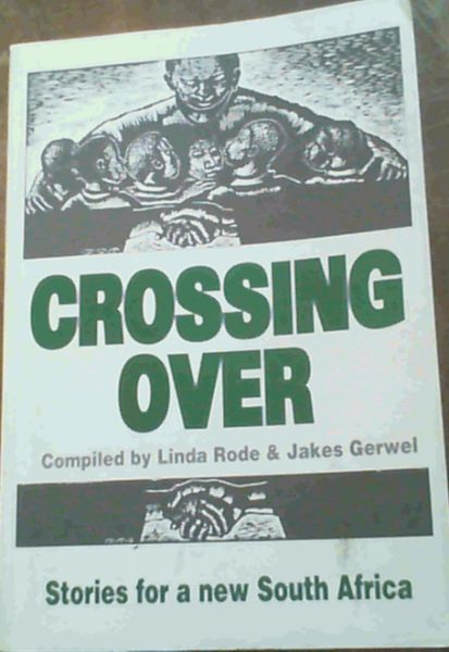Image for Crossing Over: Stories for a New South Africa