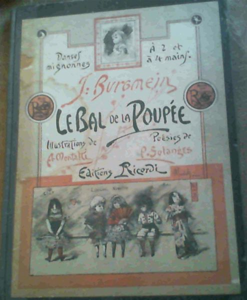 Image for Le Bal de la Poupee - Dances mignonnes a 2 et a 4 mains ; Montalti, A (illustrations de); Solanges, P (poesies)