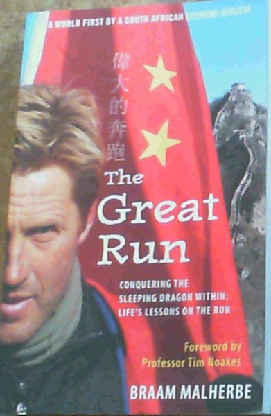 Image for The Great Run: Conquering the Sleeping Dragon Within: Life's Lessons on the Run