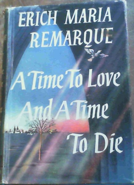 Image for A Time To Love & A Time To Die