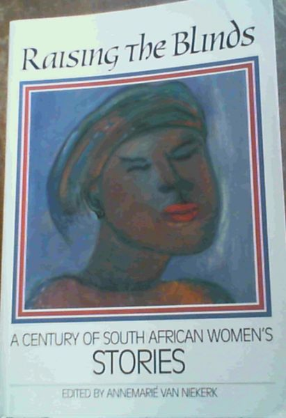 Image for Raising the blinds: A century of South African womens stories (Paper books)