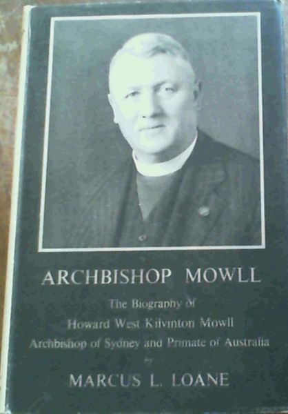 Image for Archbishop Mowll; The Biography of Howard West Kilvinton Mowll Archbishop of Sydney & Primate of Australia