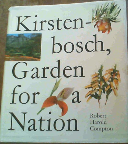 Image for Kirstenbosch : Garden for a nation - being the story of the first 50 years of the National Botanic Gardens of South Africa 1913 - 1963 . and a report of the Golden Jubilee Celebrations by Hedley Brian Rycroft