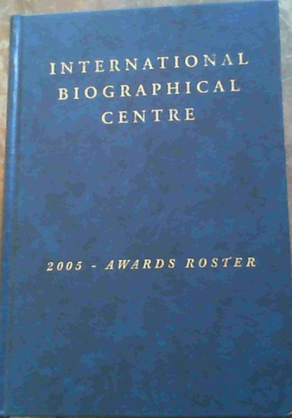 Image for International Biographical Centre 2005 - Awards Roster