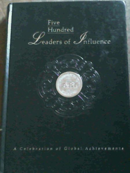 Image for Five Hundred Leaders of Influence : A celebration of Global Achievements