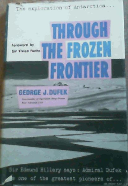 Image for Through The Frozen Frontier; The exploration of Antarctica