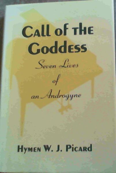 Image for Call of the Goddess: Seven Lives of an Androgyne