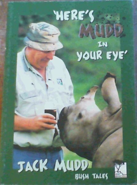 Image for Here's Mudd In Your Eye'; Bush Tales
