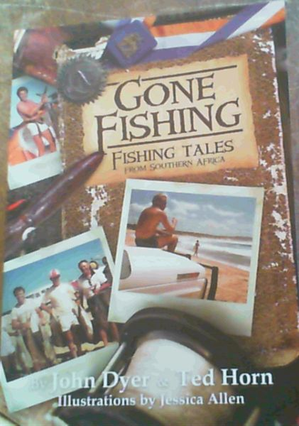 Image for Gone Fishing - Fishing Tales from Southern Africa