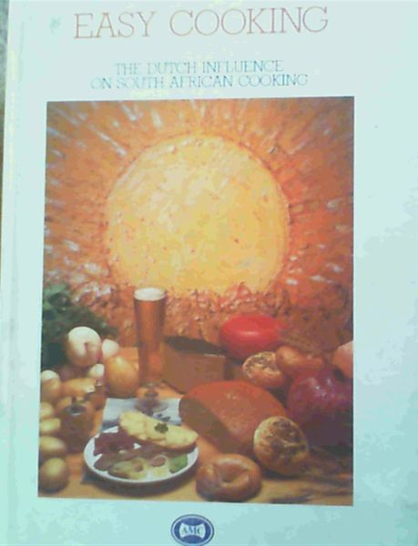 Image for Easy Cooking; The Dutch Influence On South African Cooking