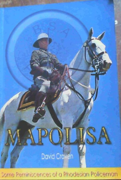 Image for Mapolisa - Some Reminiscences of a Rhodesian Policeman
