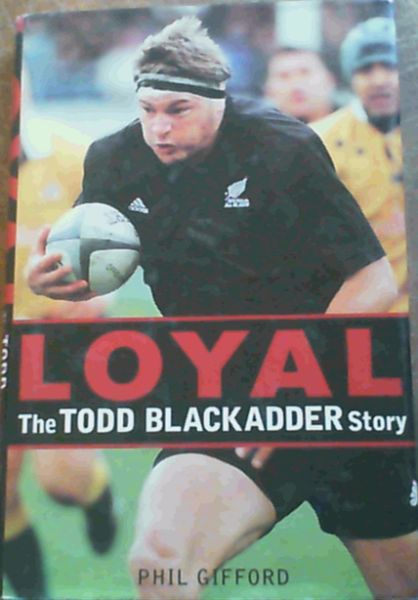 Image for Loyal: the Todd Blackadder Story