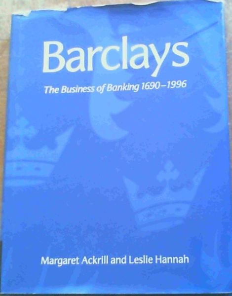 Image for Barclays: The Business of Banking, 1690-1996