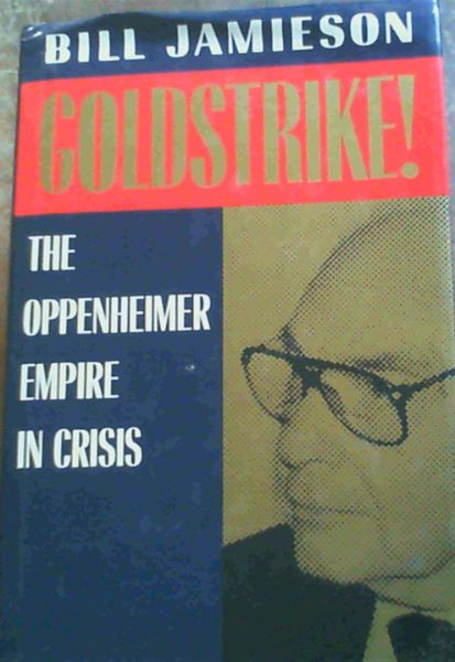 Image for Goldstrike!: Oppenheimer Empire in Crisis