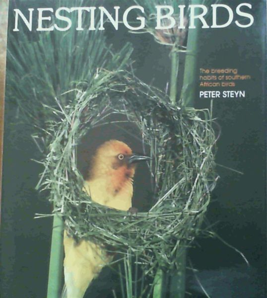 Image for Nesting Birds: The Breeding Habits of Southern African Birds