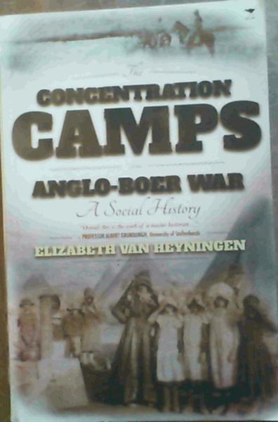 Image for The Concentration Camps of the Anglo-Boer War: A Social History