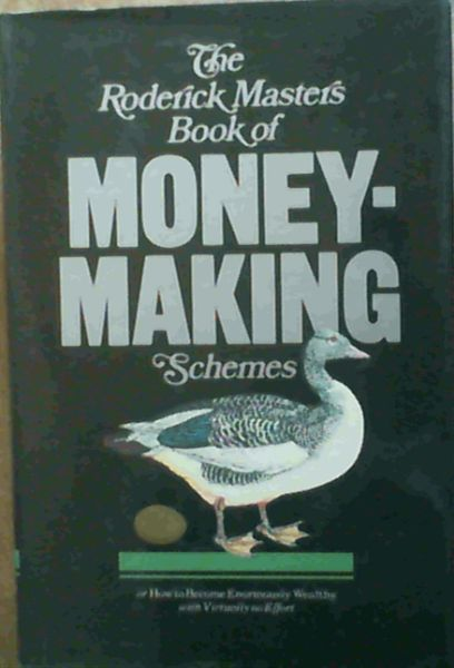 Image for Book of Money-making Schemes: Or How to Become Enormously Wealthy with Virtually No Effort