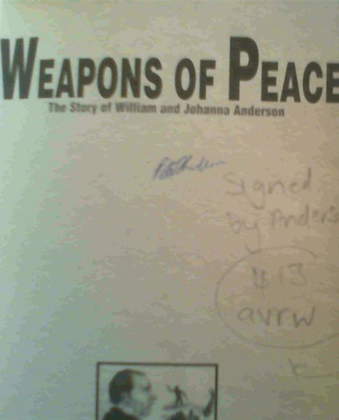 Image for Weapons of Peace : The Story of William and Johanna Anderson