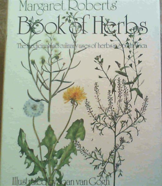 Image for Growing Herbs with Margaret Roberts - Guide to Growing Herbs in South Africa ; Margaret Roberts' Book of Herbs - The medicinal and culinary uses of herbs in South Africa