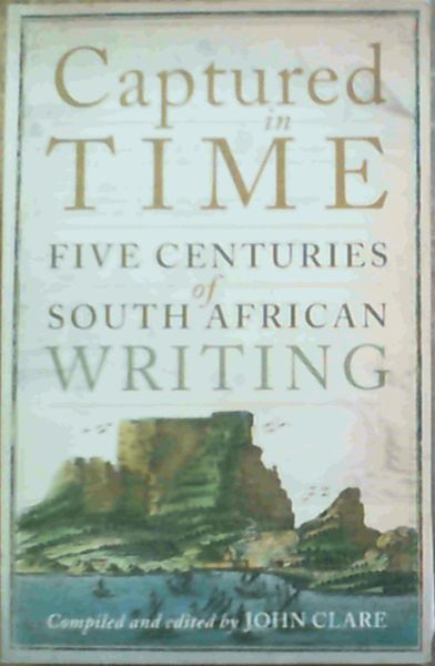 Image for Captured in Time: Five Centuries of South African Writing