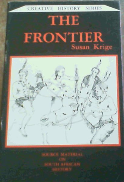 Image for The frontier: Source material on South African history (Creative history series)