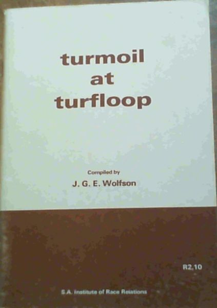 Image for Turmoil at turfloop: A summary of the reports of the Snyman and Jackson Commissions of Inquiry into the University of the North