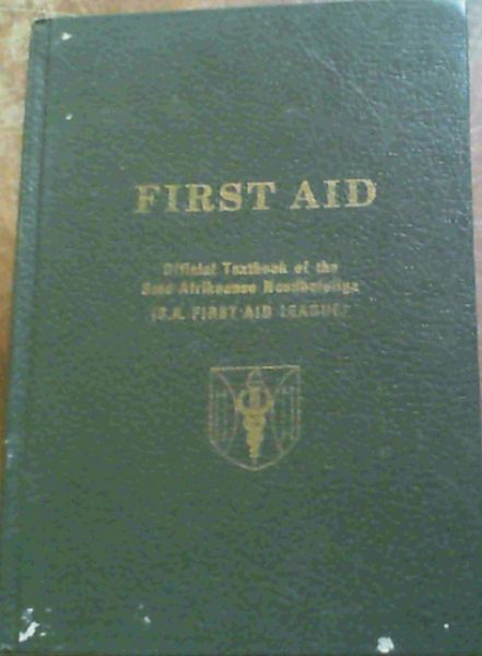 Image for First Aid - Official Textbook of the Suid-Afrikaanse Noodhulpliga (S.A. First Aid League)