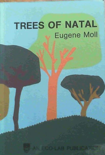 Image for Trees of Natal: A comprehensive field guide to over seven hundred indigenous and naturalized species