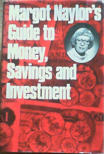 Image for Margot Naylor's Guide to Money, Savings and Investment