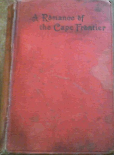 Image for A Romance of the Cape Frontier