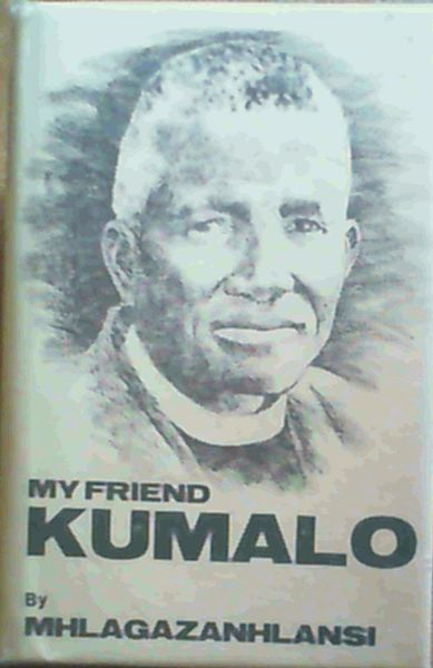 Image for My Friend Kumalo - Reprint of the 1944 edition with new Publishers' Introduction and portrait of the author