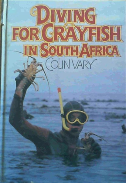 Image for Diving for crayfish in South Africa: A guide to the South African rock lobster and its capture