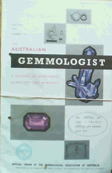 Image for The Australian Gemmologist - a journal of gemstones jewellery and minerals: January 1963 Number 19, February 1963 Number 20, April 1963 Number 22, May 1963 Number 23, June 1963 Number 24, July 1963 Number 25, August 1963 Number 26, September 1963 Number 27, October 1963 Number 28, November 1963 Number 29