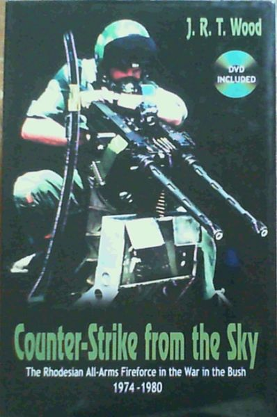 Image for Counter-Strike from the Sky: The Rhodesian All-Arms Fireforce in the War in the Bush, 1974-1980