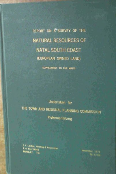 Image for Report on a Survey of the Natural Resources of Natal South Coast (European Owned Land) - Supplement to the Maps TS 57/69