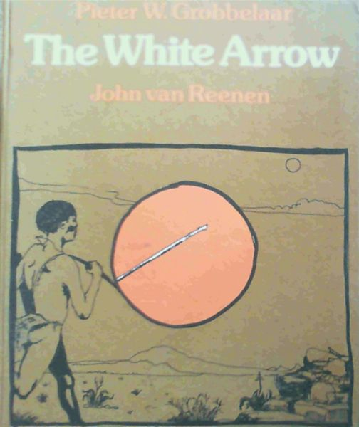 Image for The White Arrow; or, Where the South Wind Comes from