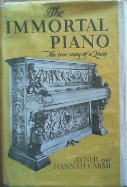 Image for The Immortal Piano - The True Story of a Quest