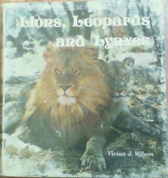 Image for Lions, leopards, and lynxes: Twenty years with wild cats