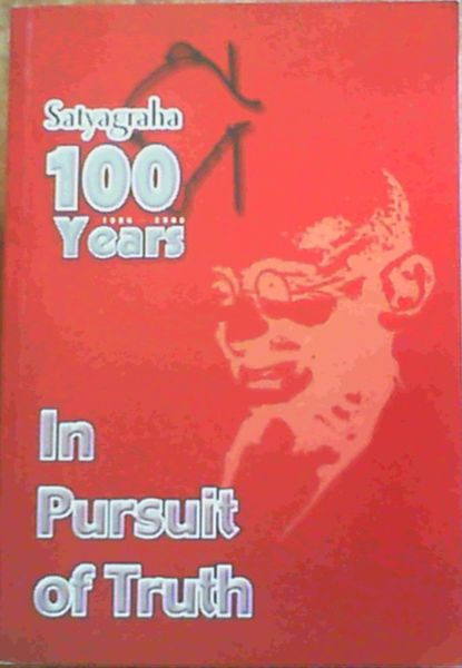 Image for Satyagraha 100 Years 1906-2006 : In Pursuit of Truth