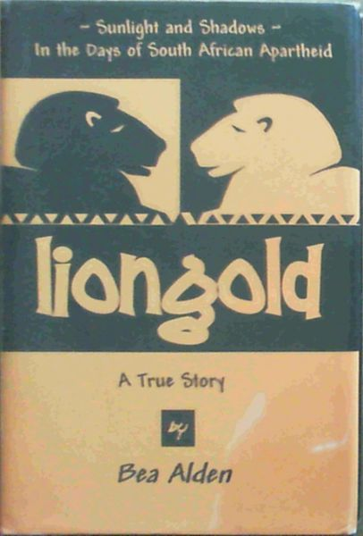 Image for Liongold: Sunlight and Shadows in the Era of Apartheid