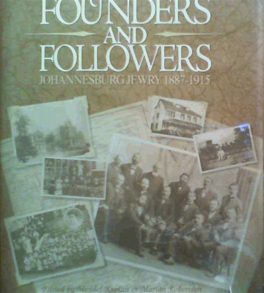Image for Founders and Followers : Johannesburg Jewry 1887 - 1915